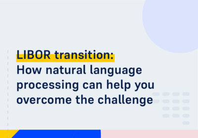 CMS ON DEMAND WEBINAR LIBOR transition How natural language processing can help you overcome the challenge
