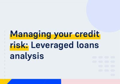 CMS ON DEMAND WEBINAR Managing your credit risk Leveraged loans analysis