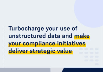 CMS ON DEMAND WEBINAR Turbocharge your use of unstructured data and make your compliance initiatives deliver strategic value